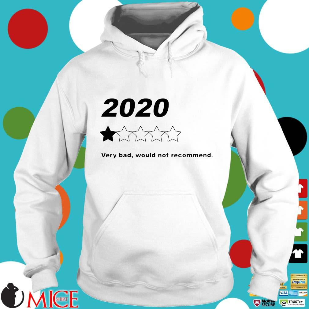 2020 Very Bad Would Not Recommend Shirt t Hoodie