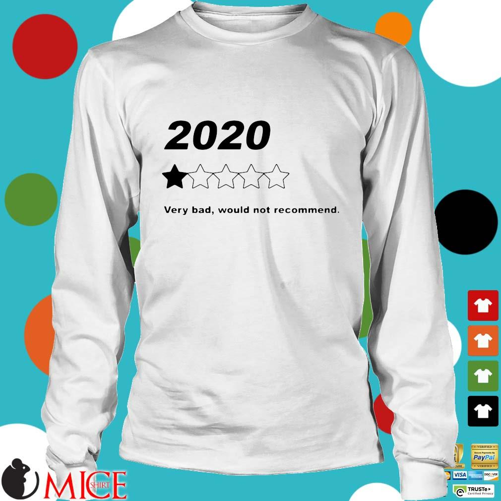 2020 Very Bad Would Not Recommend Shirt t Longsleeve