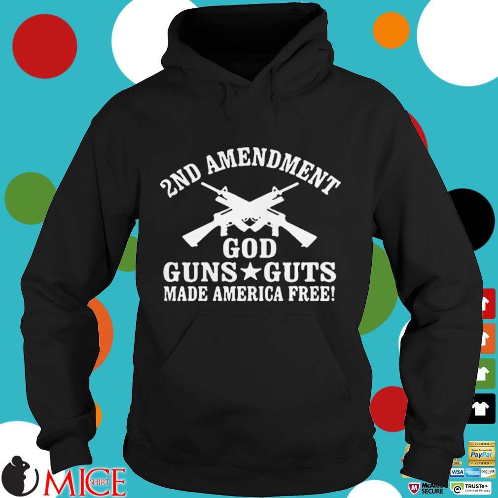2nd Amendment God Guns Guts Made America Free Shirt d Hoodie