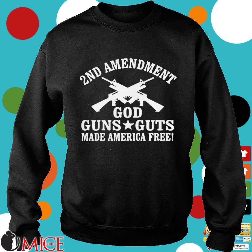 2nd Amendment God Guns Guts Made America Free Shirt d Sweater