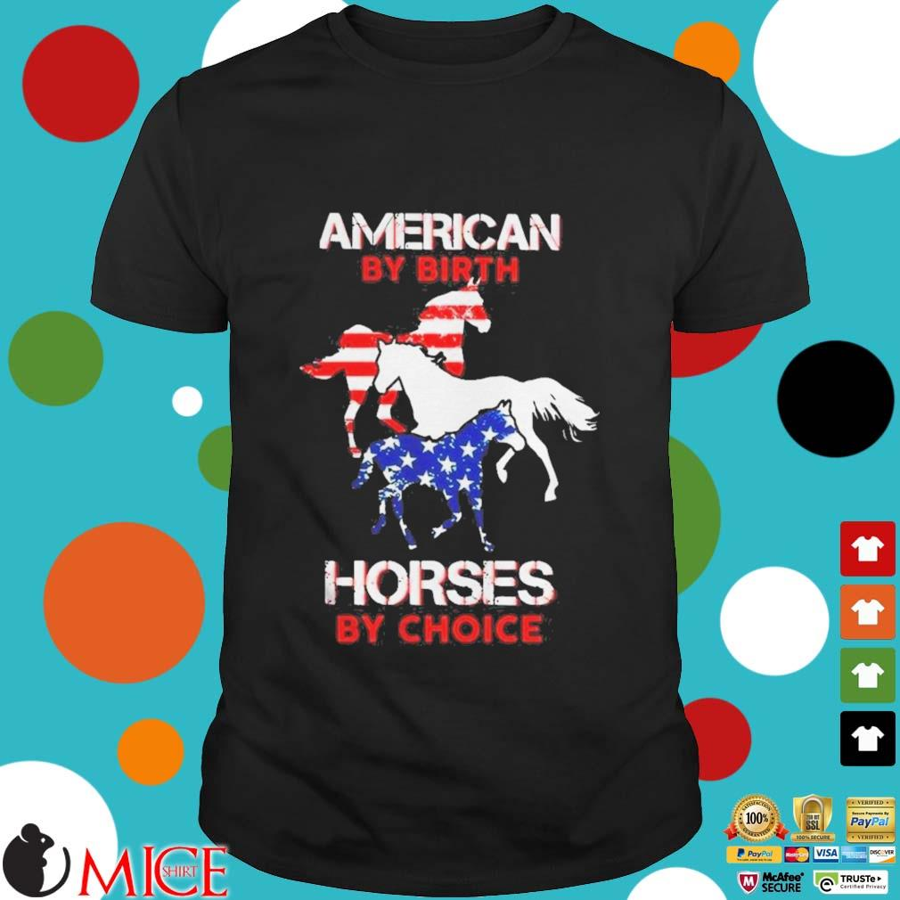American By Birth Horses By Choice Shirt