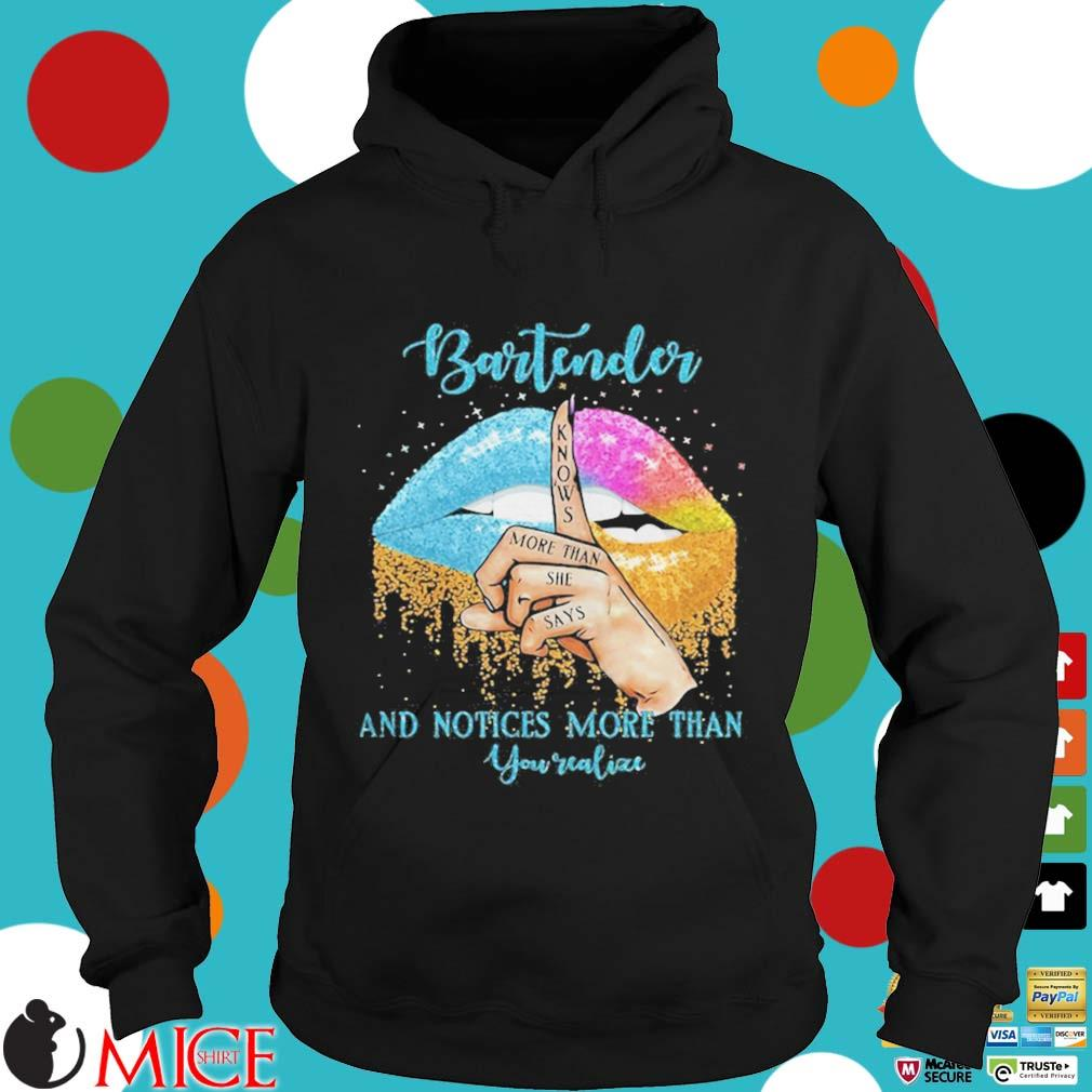 Bartender And Noties More Than You Valiae Lips Color Shirt d Hoodie