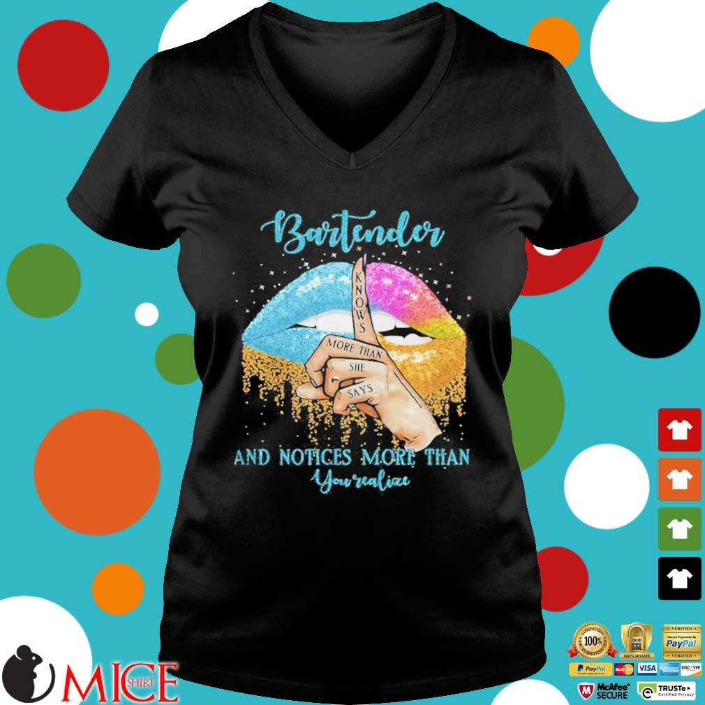 Bartender And Noties More Than You Valiae Lips Color Shirt d Ladies V-Neck
