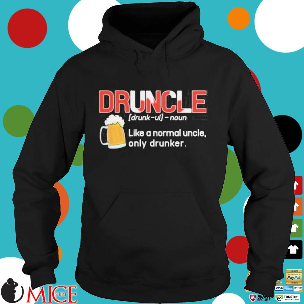 Canada druncle noun like a normal uncle only drunker beer s d Hoodie