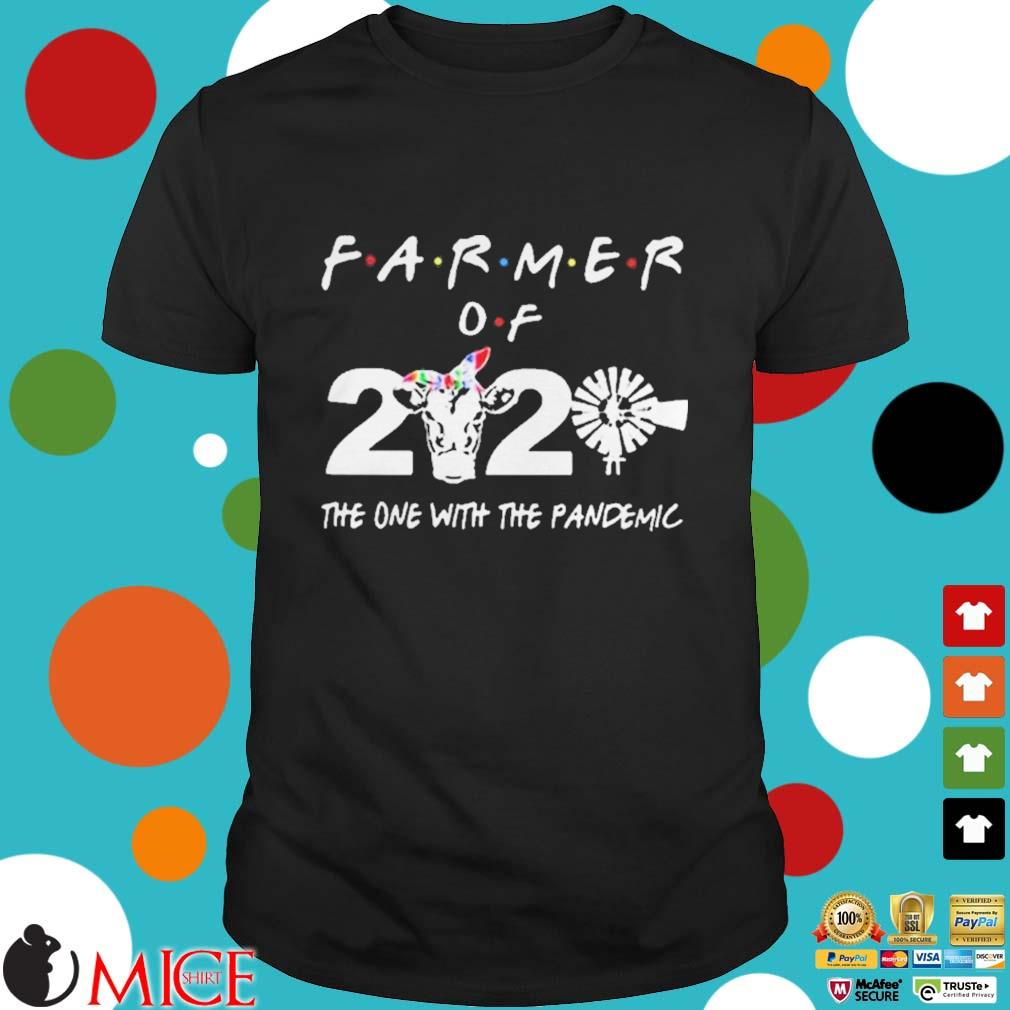 Cow Farmer Of 2020 The One With The Pandemic shirt