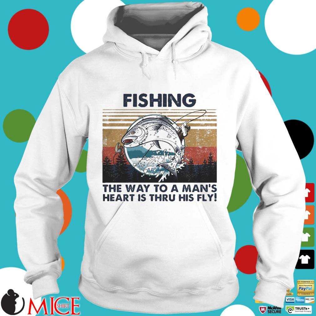 Fishing the way to a mans heart is thru his fly vintage s t Hoodie