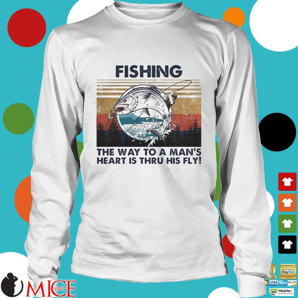 Fishing the way to a mans heart is thru his fly vintage s t Longsleeve