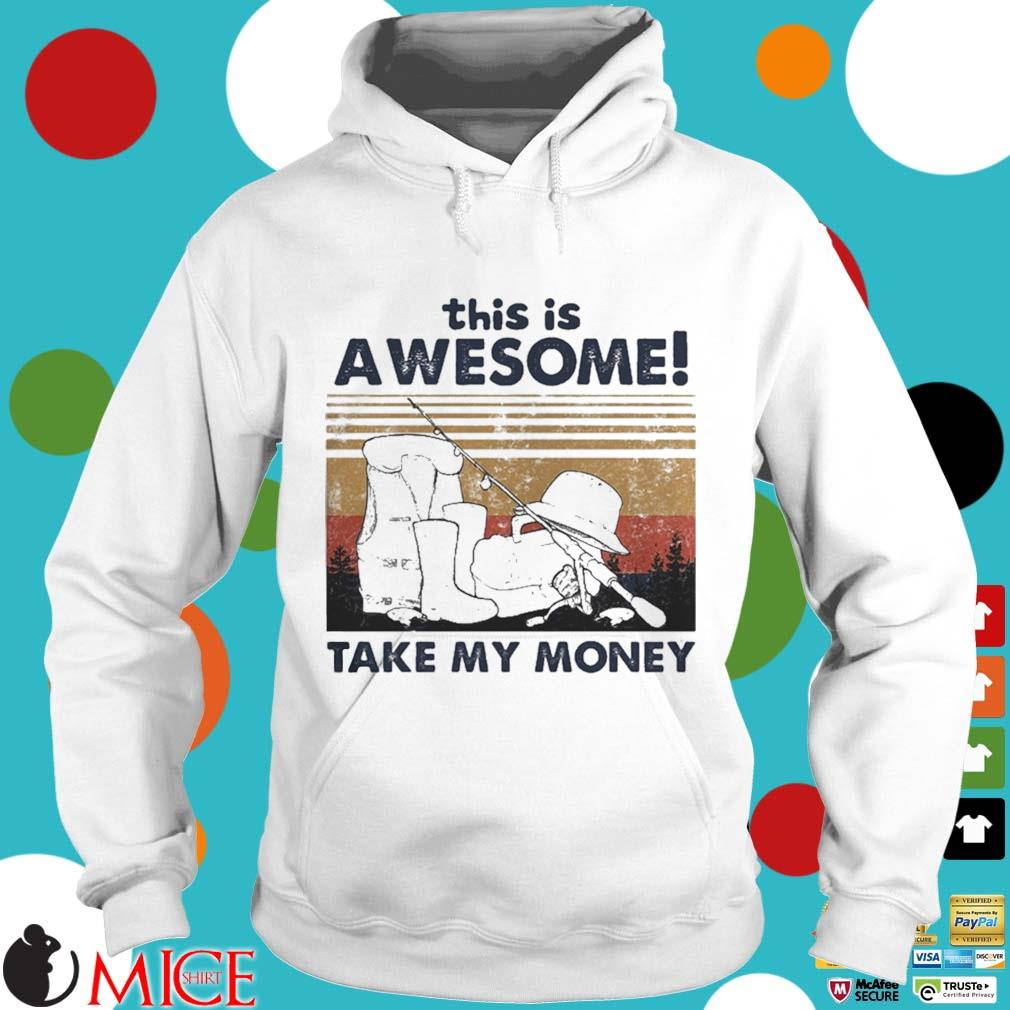 Fishing this is awesome take my money vintage s t Hoodie