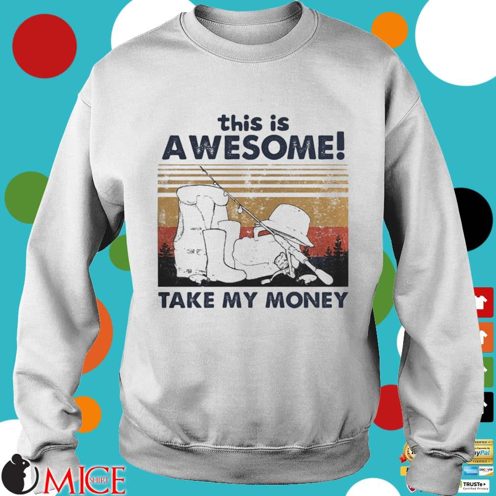 Fishing this is awesome take my money vintage s t Sweater