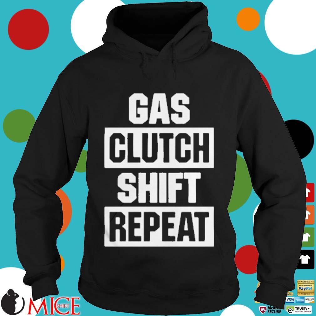 Gas Clutch Shift Repeat Shirt d Hoodie