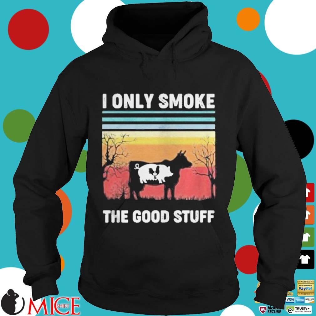 I Only Smoke The Good Stuff Cow Chicken Vintage Retro Shirt d Hoodie