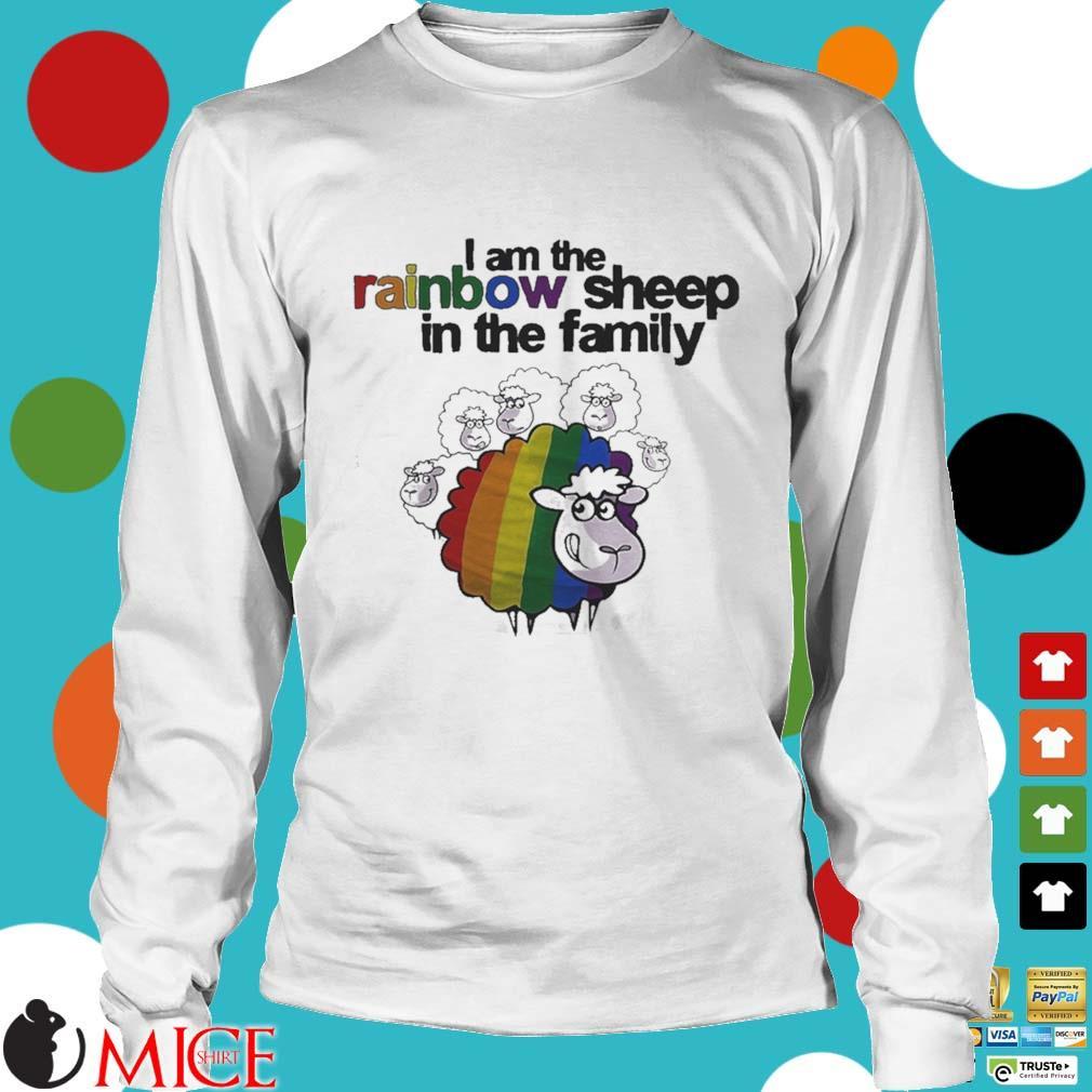 Lgbt i am the rainbow sheep in the family s t Longsleeve