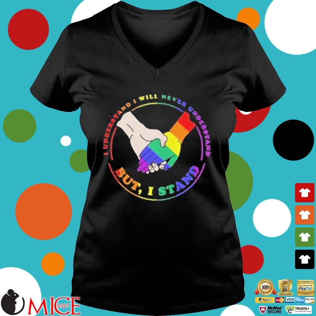 LGBT I understand I will never understand but I stand s d Ladies V-Neck