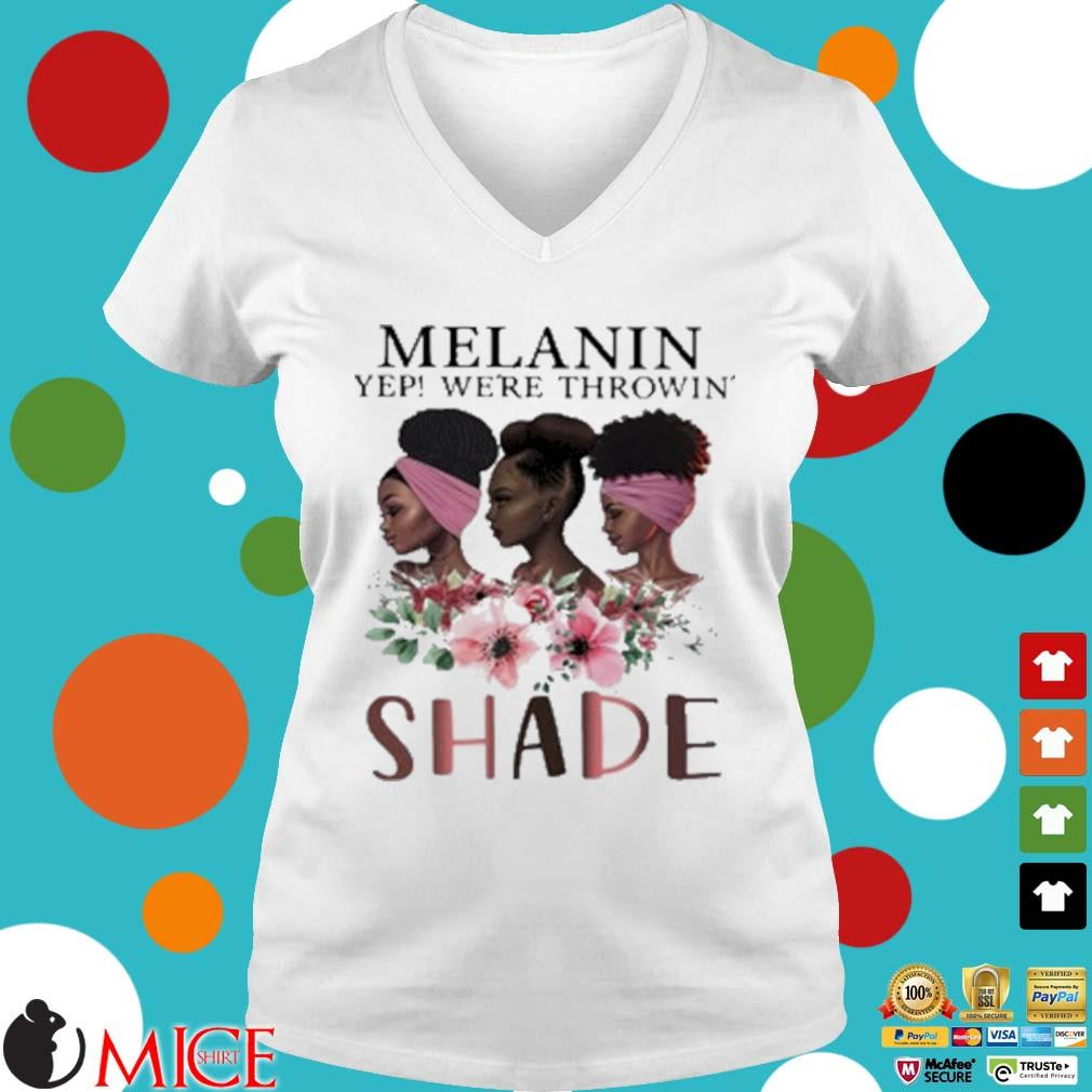 Melanin Yep Were Throwin' Shade Premium Black Queen Shirt t Ladies V-Neck