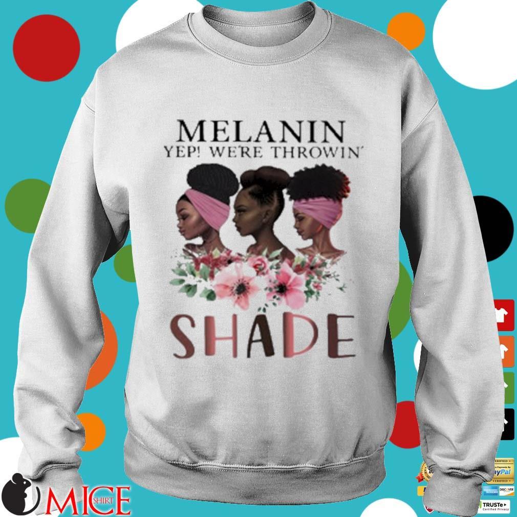 Melanin Yep Were Throwin' Shade Premium Black Queen Shirt t Sweater