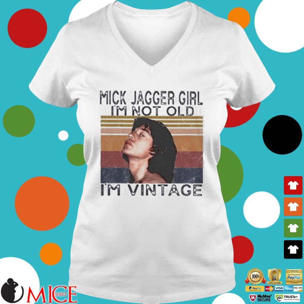 Mick Jagger Girl I'm Not Old I'm Vintage Retro Shirt t Ladies V-Neck