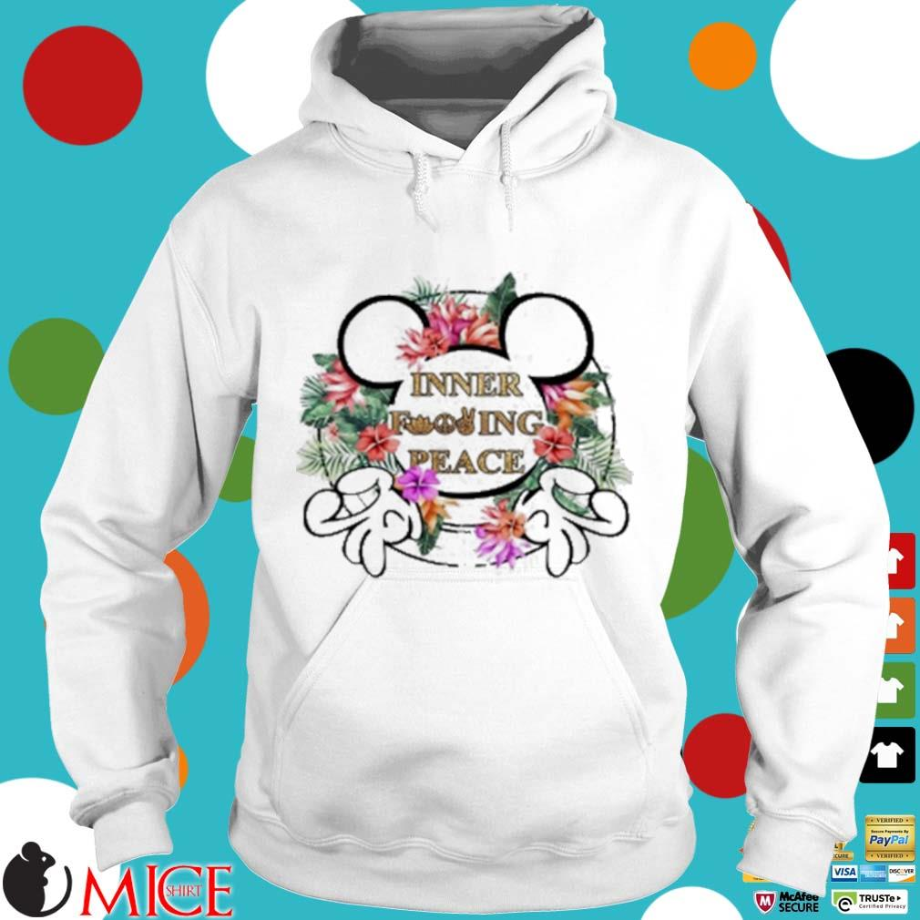 Mickey Mouse Inner Fucking Peace Flowers Shirt t Hoodie