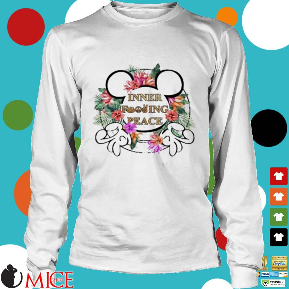 Mickey Mouse Inner Fucking Peace Flowers Shirt t Longsleeve