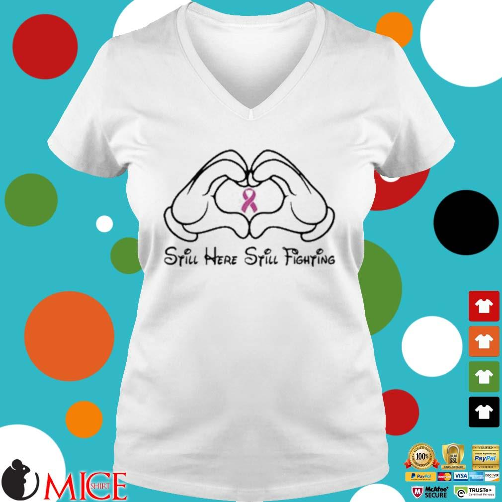 Mickey Mouse Still Here Still Fighting Cancer Awareness Shirt t Ladies V-Neck