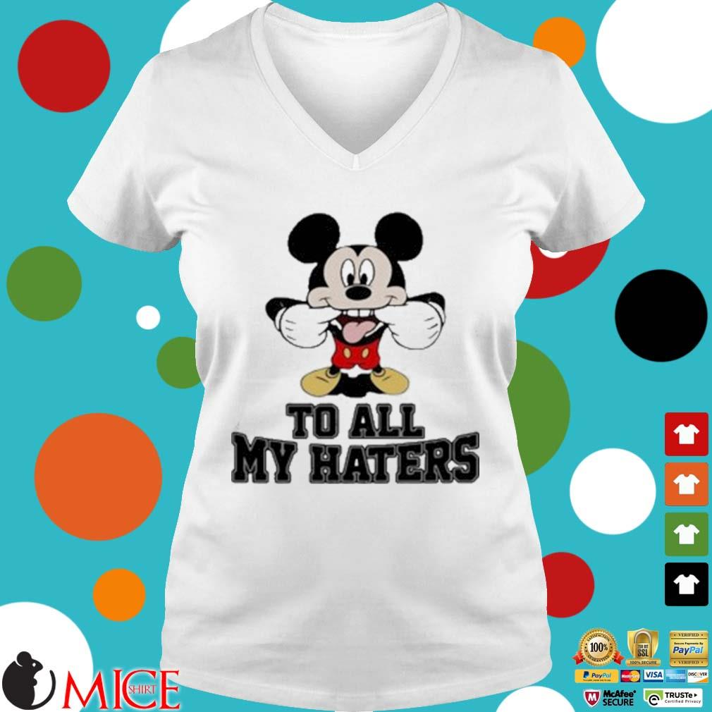 Mickey Mouse To All My Haters Shirt t Ladies V-Neck