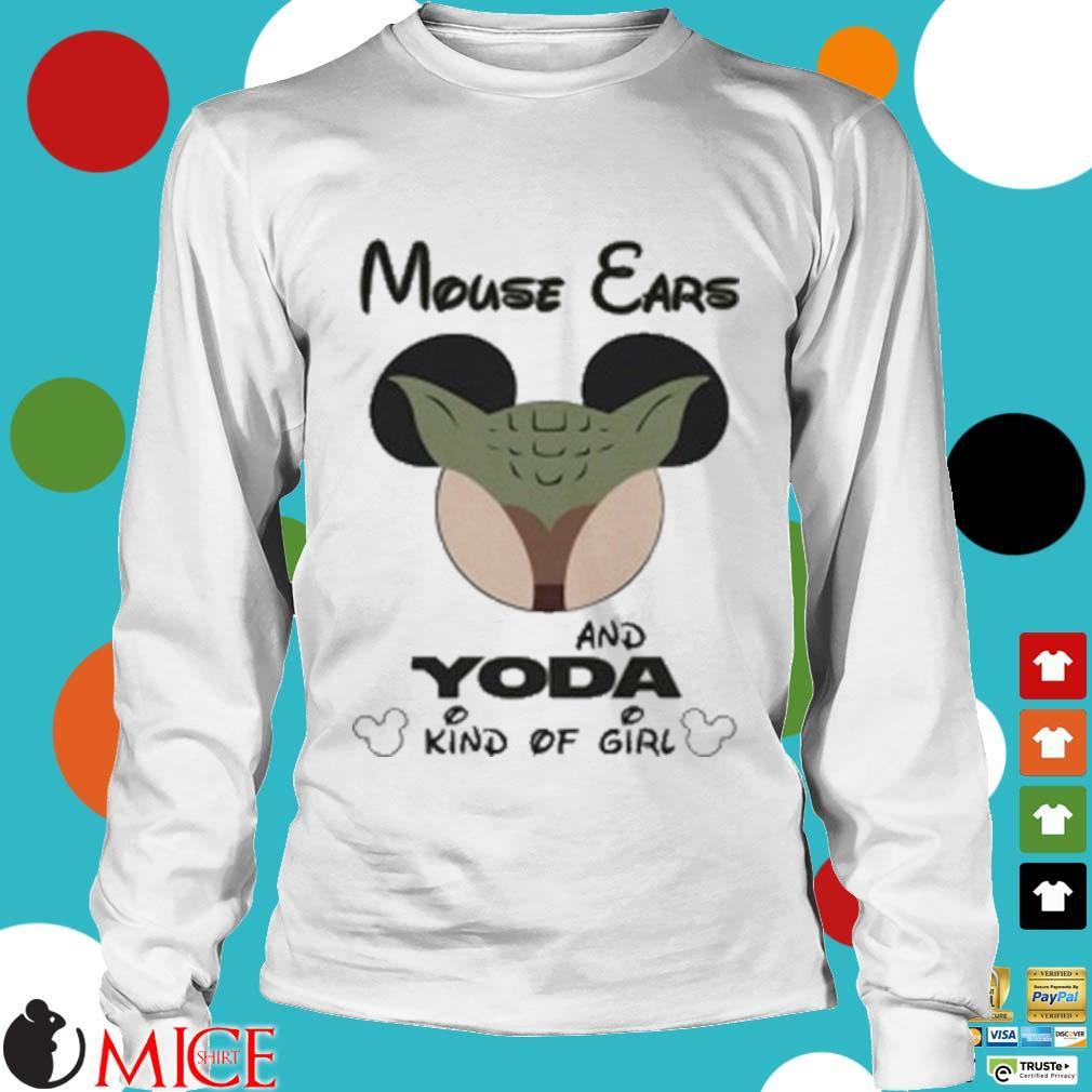 Mouse Ears And Yoda Kind Of Girl Shirt t Longsleeve
