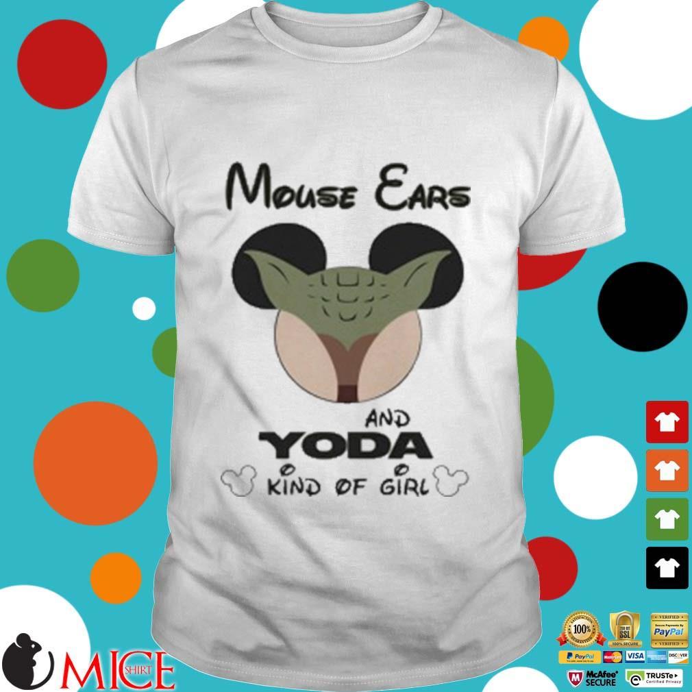 Mouse Ears And Yoda Kind Of Girl Shirt