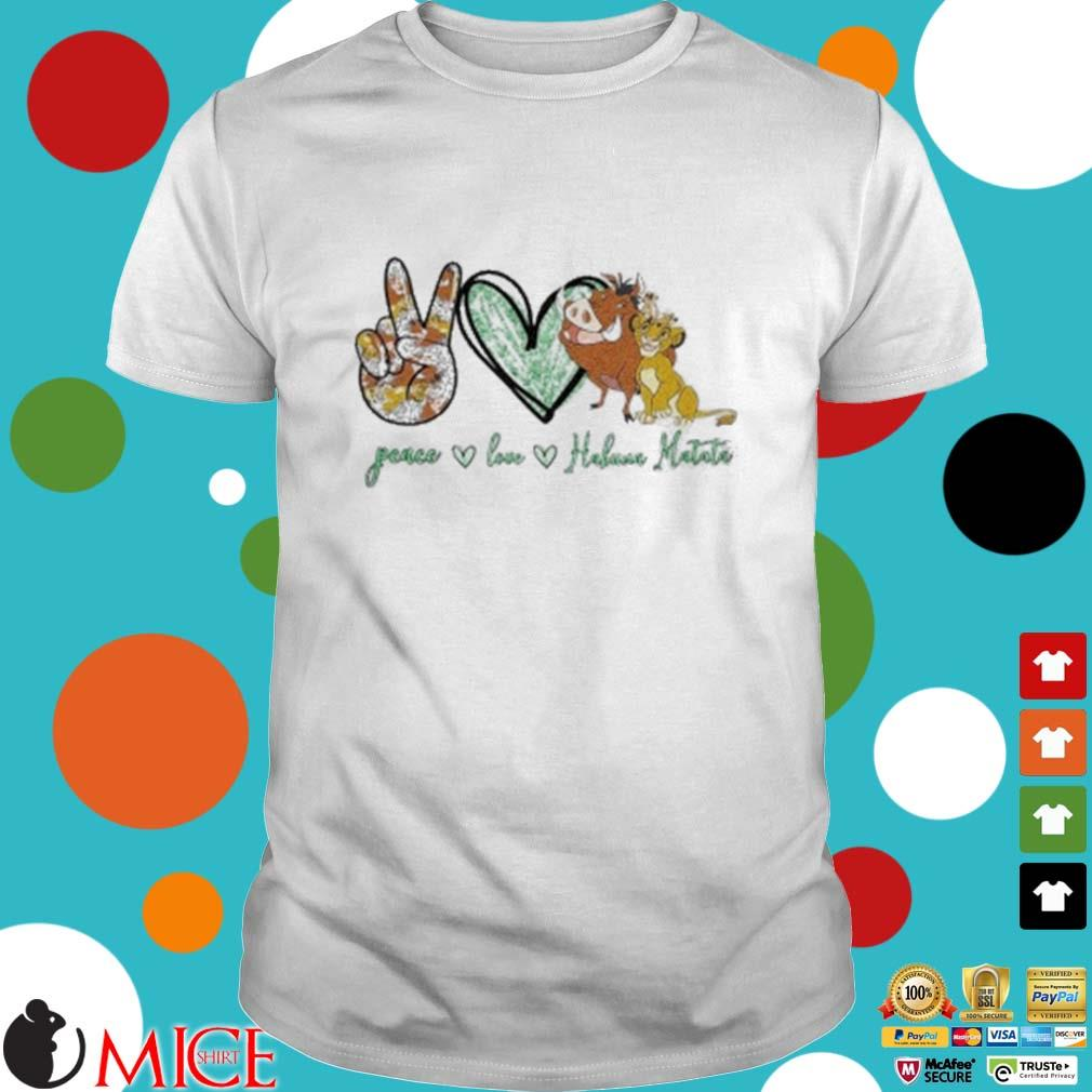 Peace Love Hakuna Matata Shirt