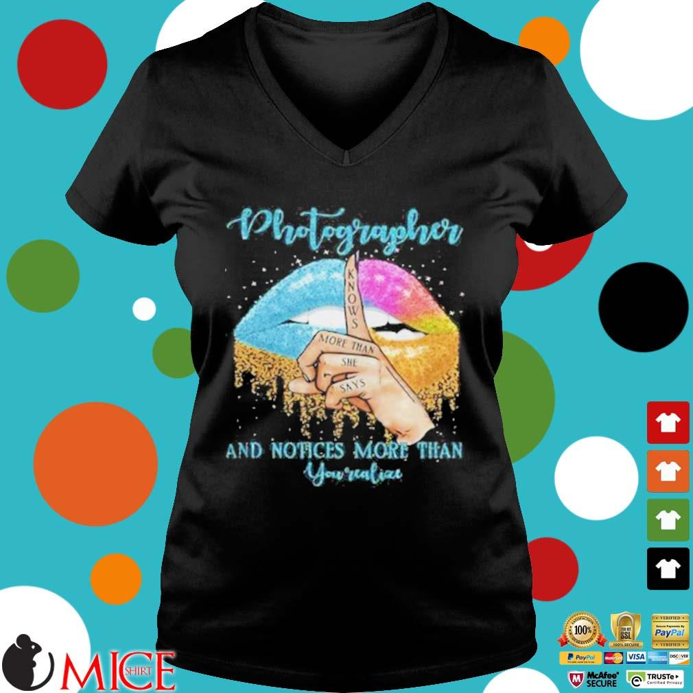 Photographer And Noties More Than You Valiae Lips Color Shirt d Ladies V-Neck