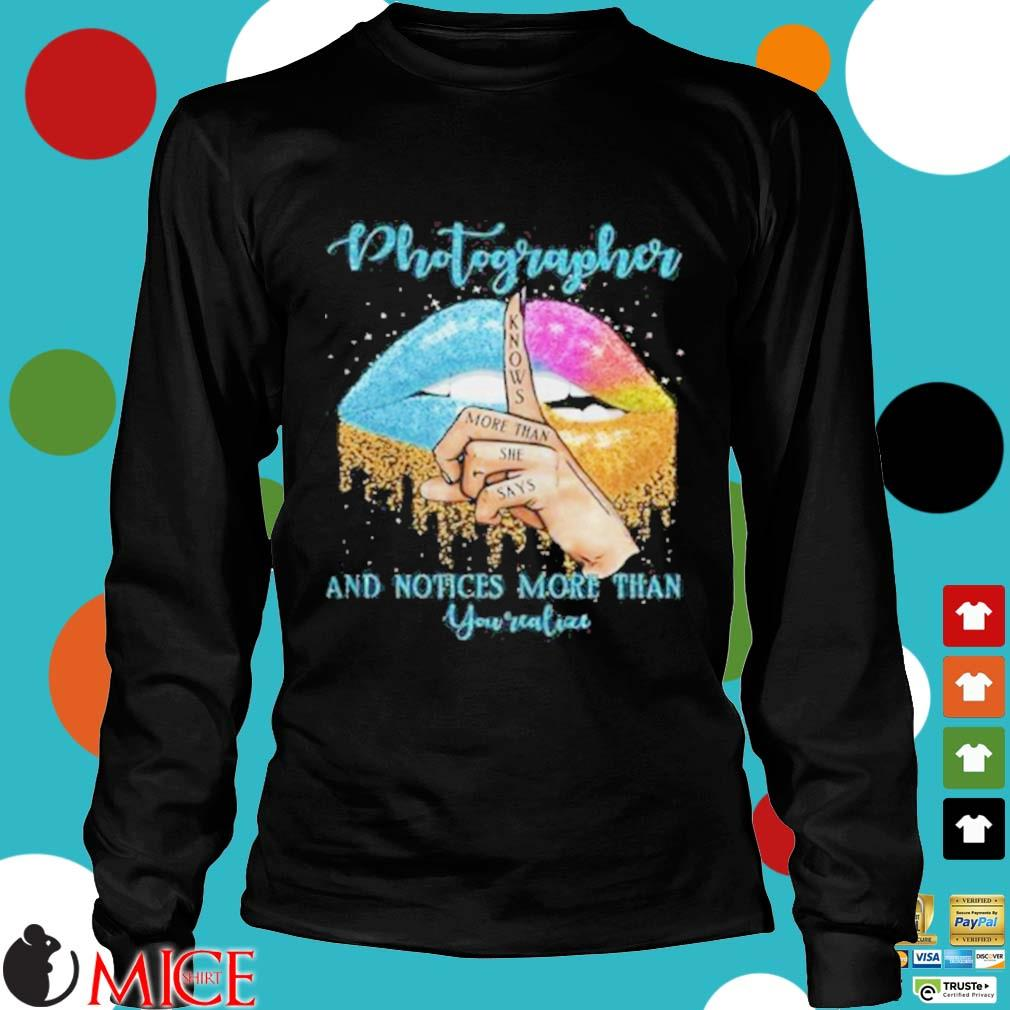 Photographer And Noties More Than You Valiae Lips Color Shirt d Longsleeve