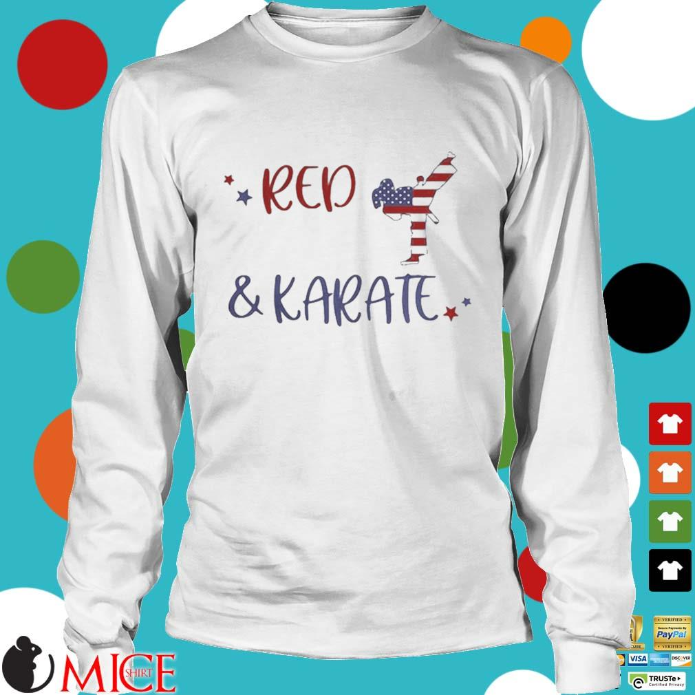 Red And Karate American Flag Independence Day Shirt t Longsleeve