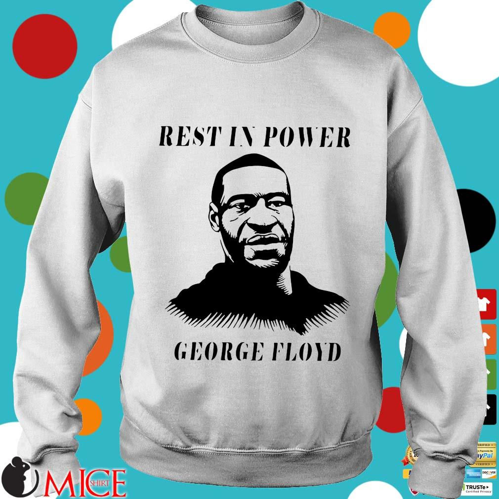 Rest In Power George Floyd T-s t Sweater