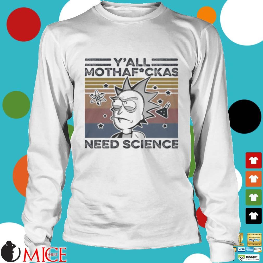 Rick And Morty Rick Y_All Mothafuckas Need Science Vintage Retro White Shirt t Longsleeve