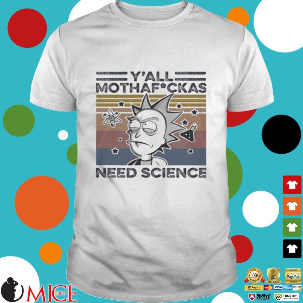 Rick And Morty Rick Y_All Mothafuckas Need Science Vintage Retro White Shirt