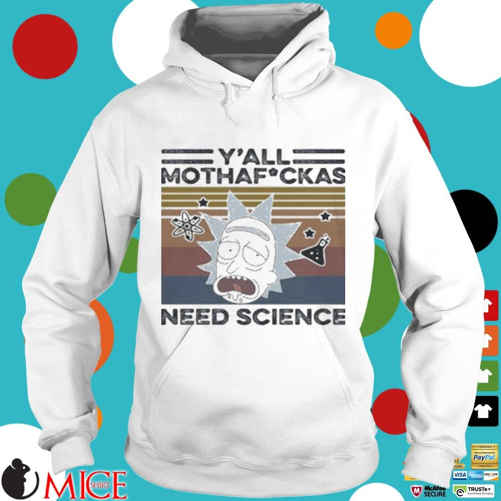 Rick And Morty Rick Y'all Mothafuckas Need Science Vintage Shirt t Hoodie