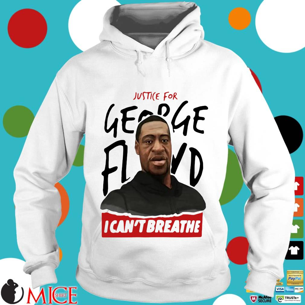Rip George Floyd Justice For I Can't Breathe Shirt t Hoodie