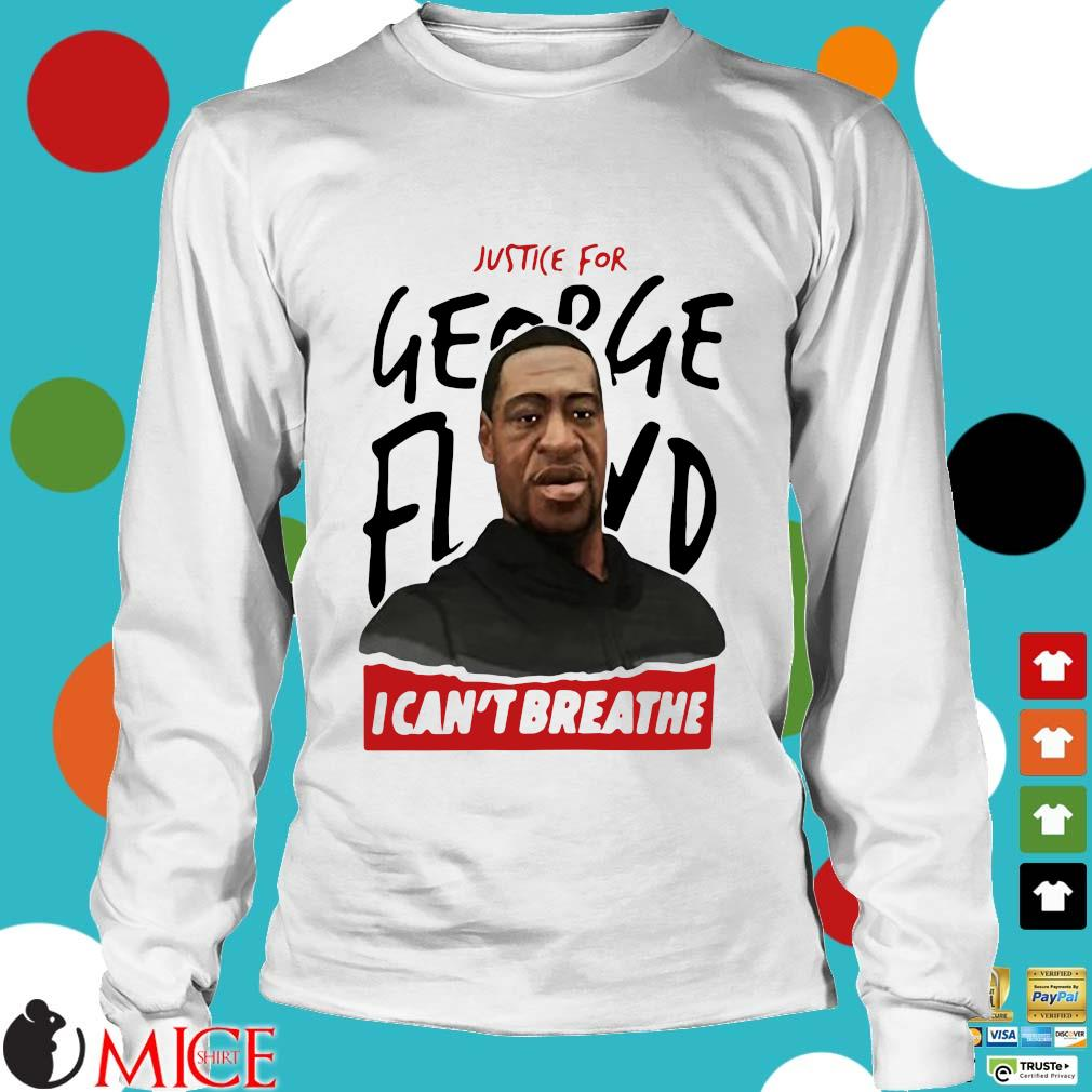 Rip George Floyd Justice For I Can't Breathe Shirt t Longsleeve