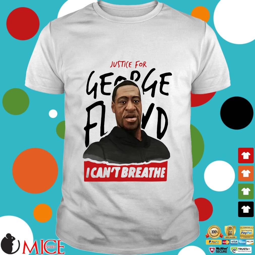 Rip George Floyd Justice For I Can't Breathe Shirt