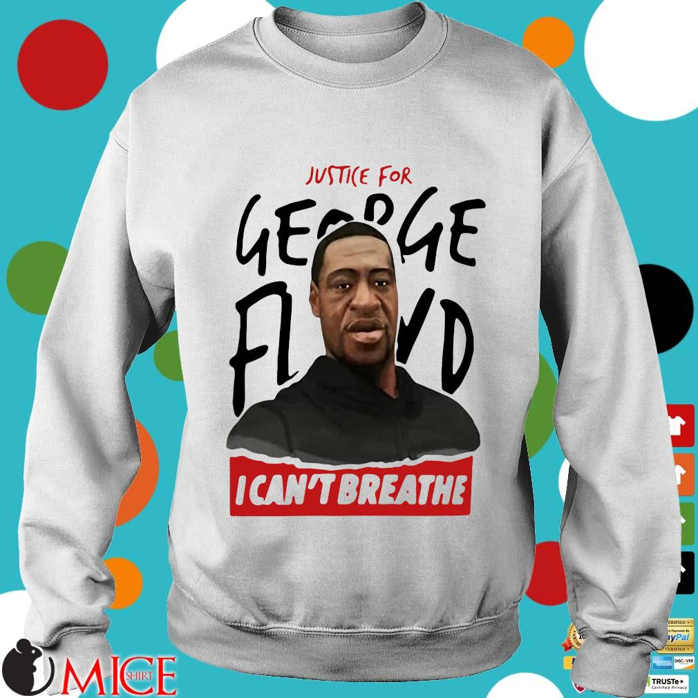 Rip George Floyd Justice For I Can't Breathe Shirt t Sweater