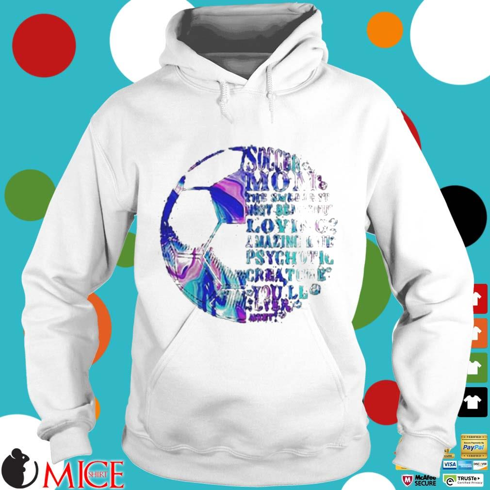 Soccer Mom The Sweetest Most Beautiful Loving Amazing Mothers Day Shirt t Hoodie