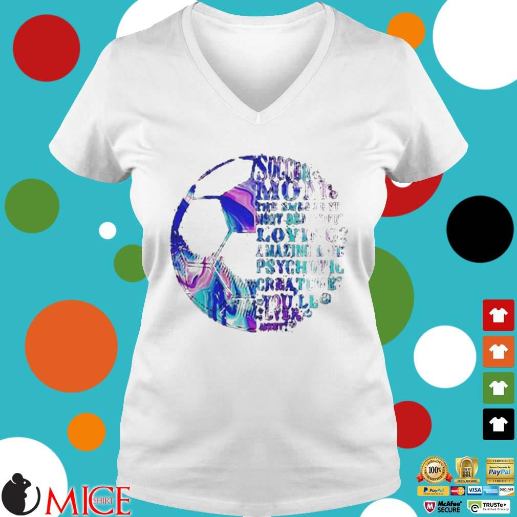 Soccer Mom The Sweetest Most Beautiful Loving Amazing Mothers Day Shirt t Ladies V-Neck