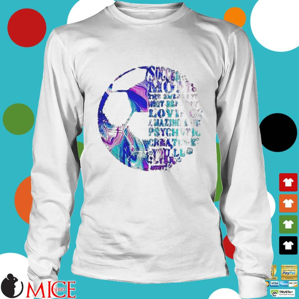Soccer Mom The Sweetest Most Beautiful Loving Amazing Mothers Day Shirt t Longsleeve