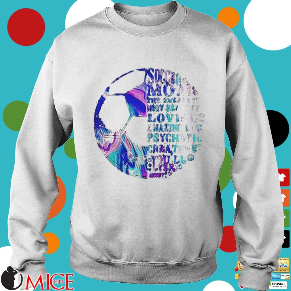 Soccer Mom The Sweetest Most Beautiful Loving Amazing Mothers Day Shirt t Sweater