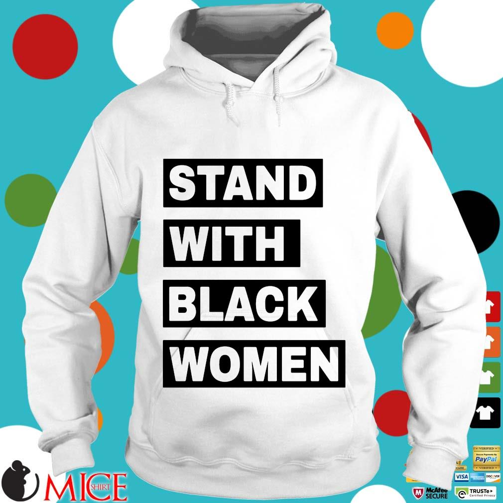 Stand With Black Women Shirt t Hoodie