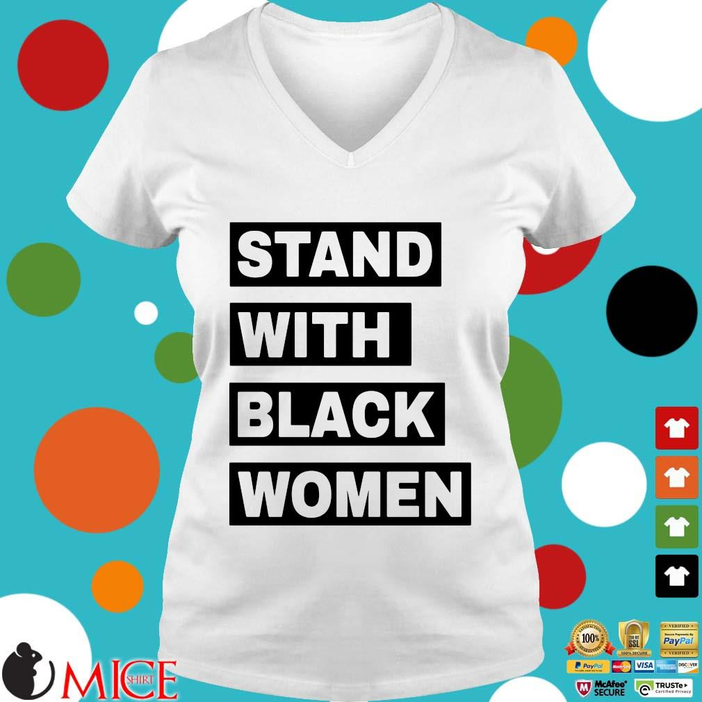 Stand With Black Women Shirt t Ladies V-Neck