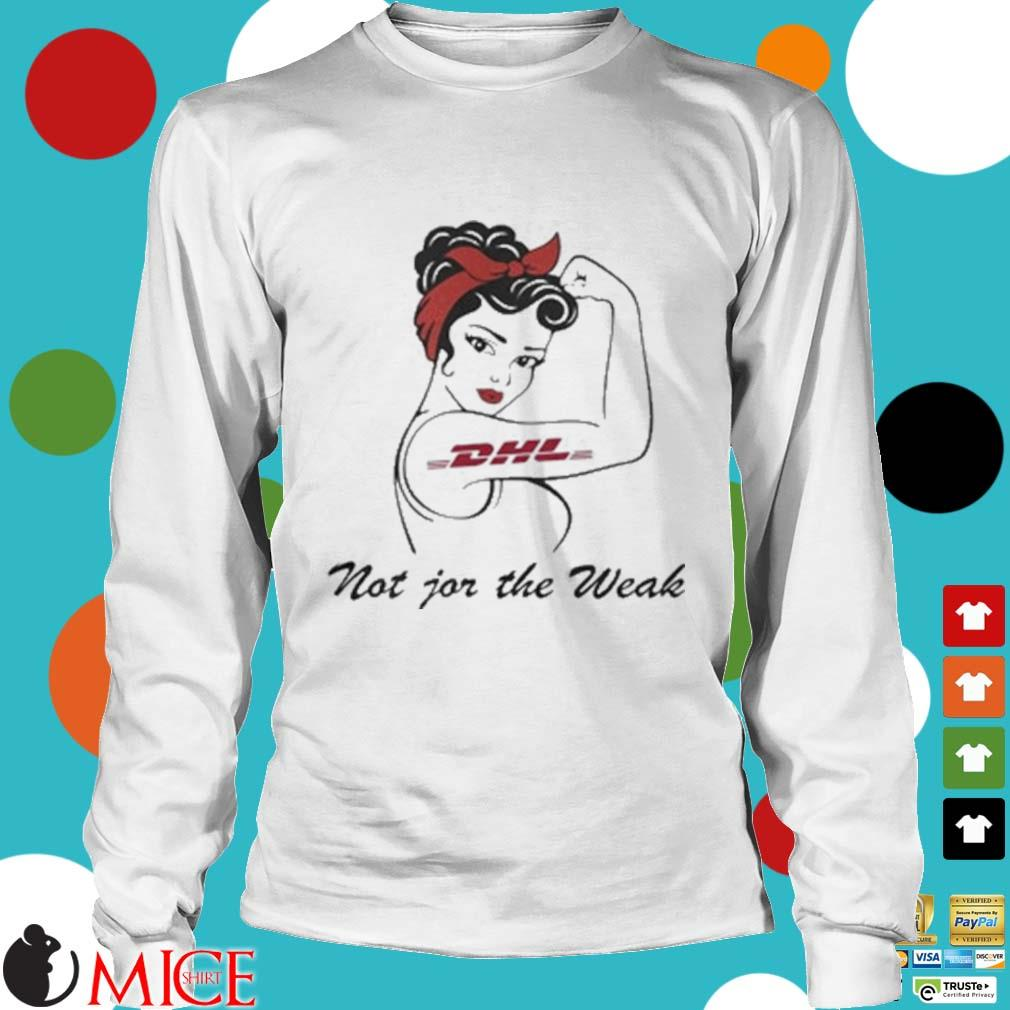 Strong Woman Tattoos Dhl Not For The Weak Shirt t Longsleeve