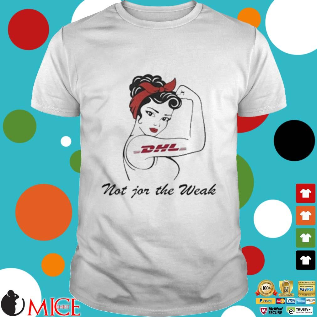Strong Woman Tattoos Dhl Not For The Weak Shirt