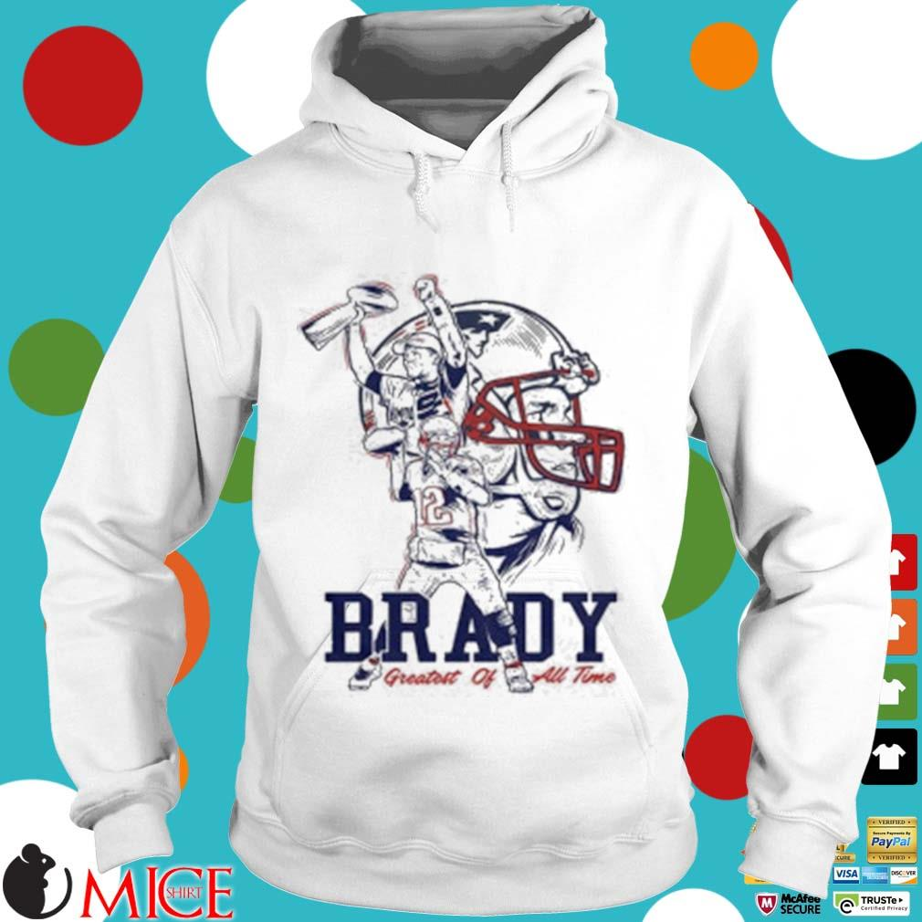 Tom Brady New England Patriots Greatest Of All Time Shirt t Hoodie