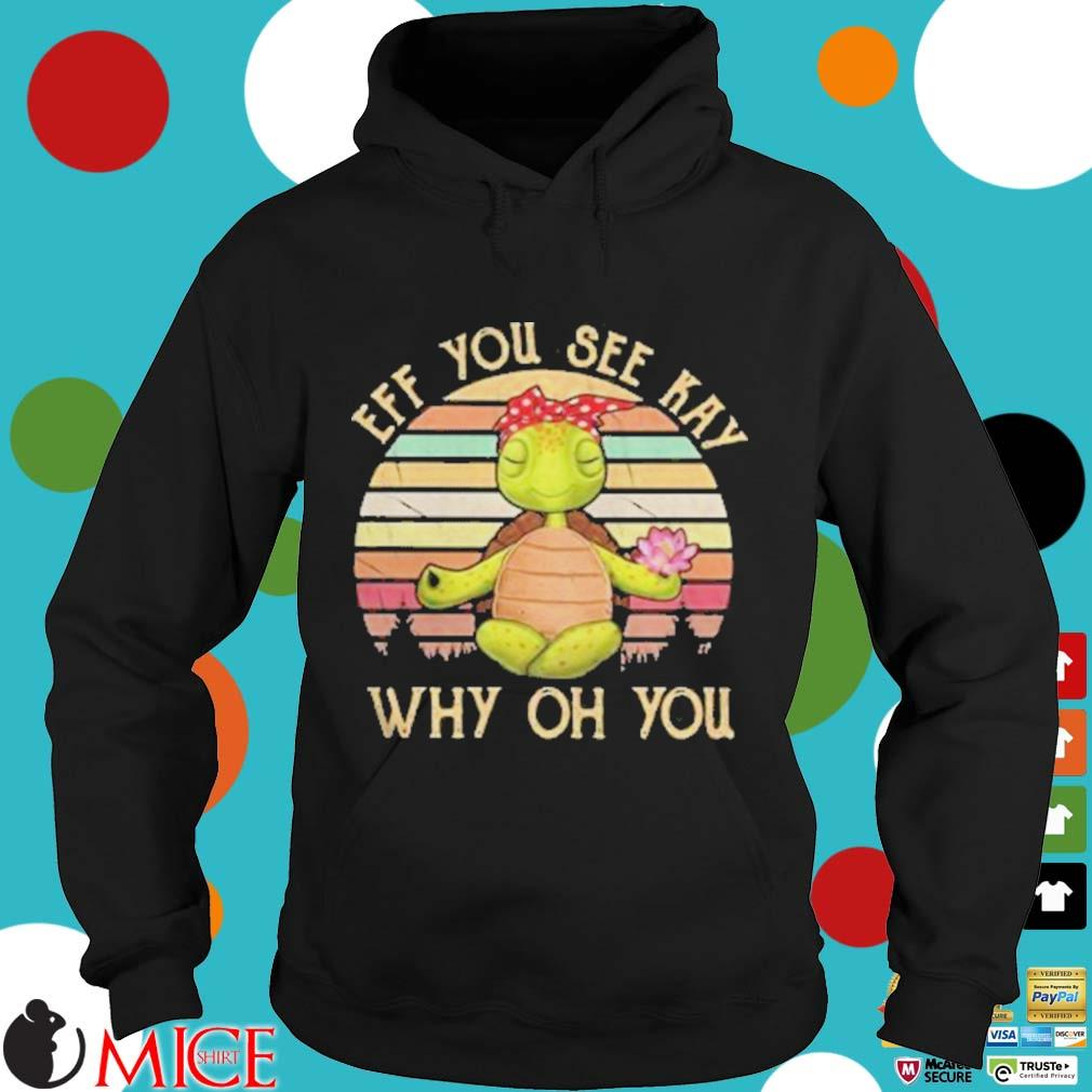 Turtle eff you see kay why oh you vintage retro s d Hoodie