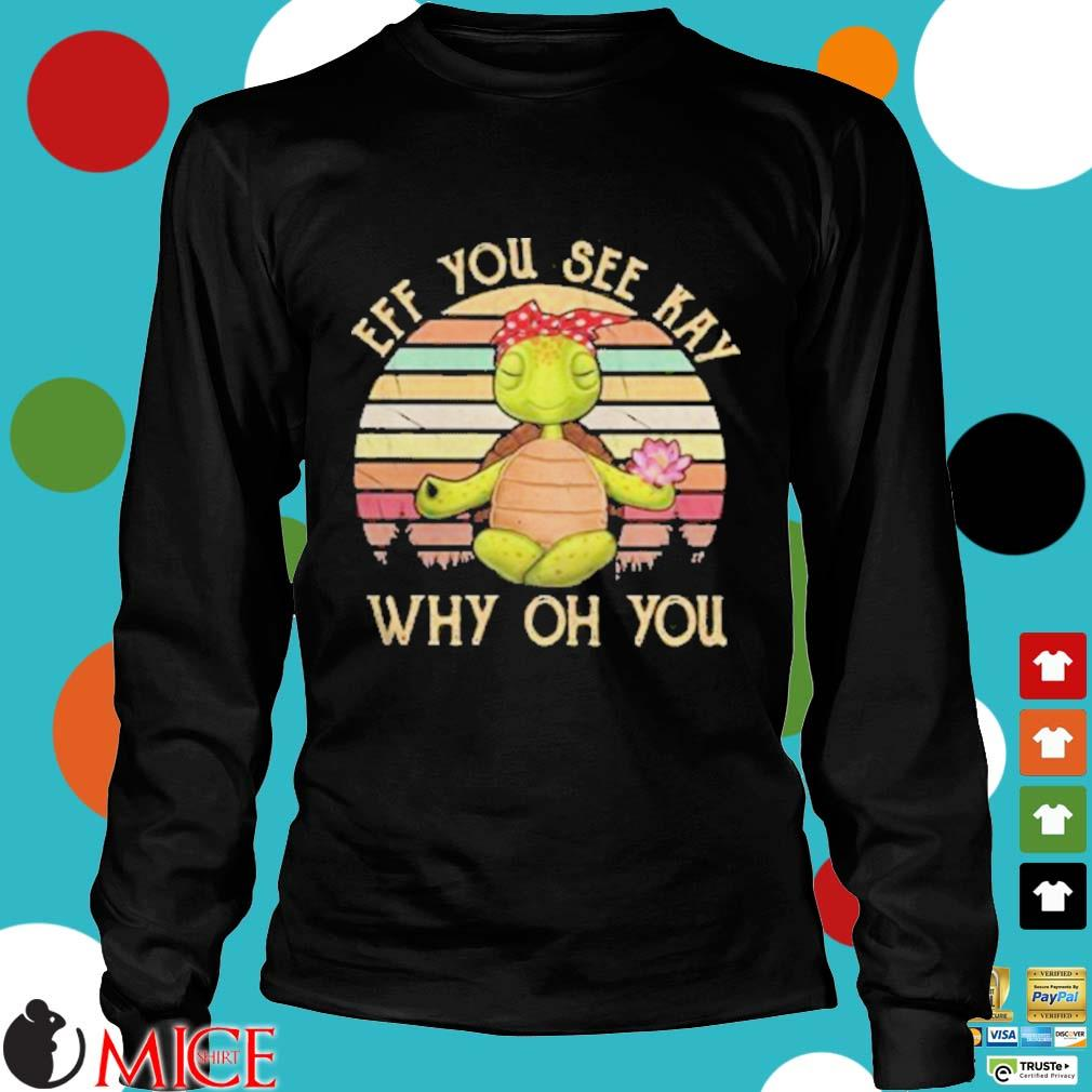 Turtle eff you see kay why oh you vintage retro s d Longsleeve
