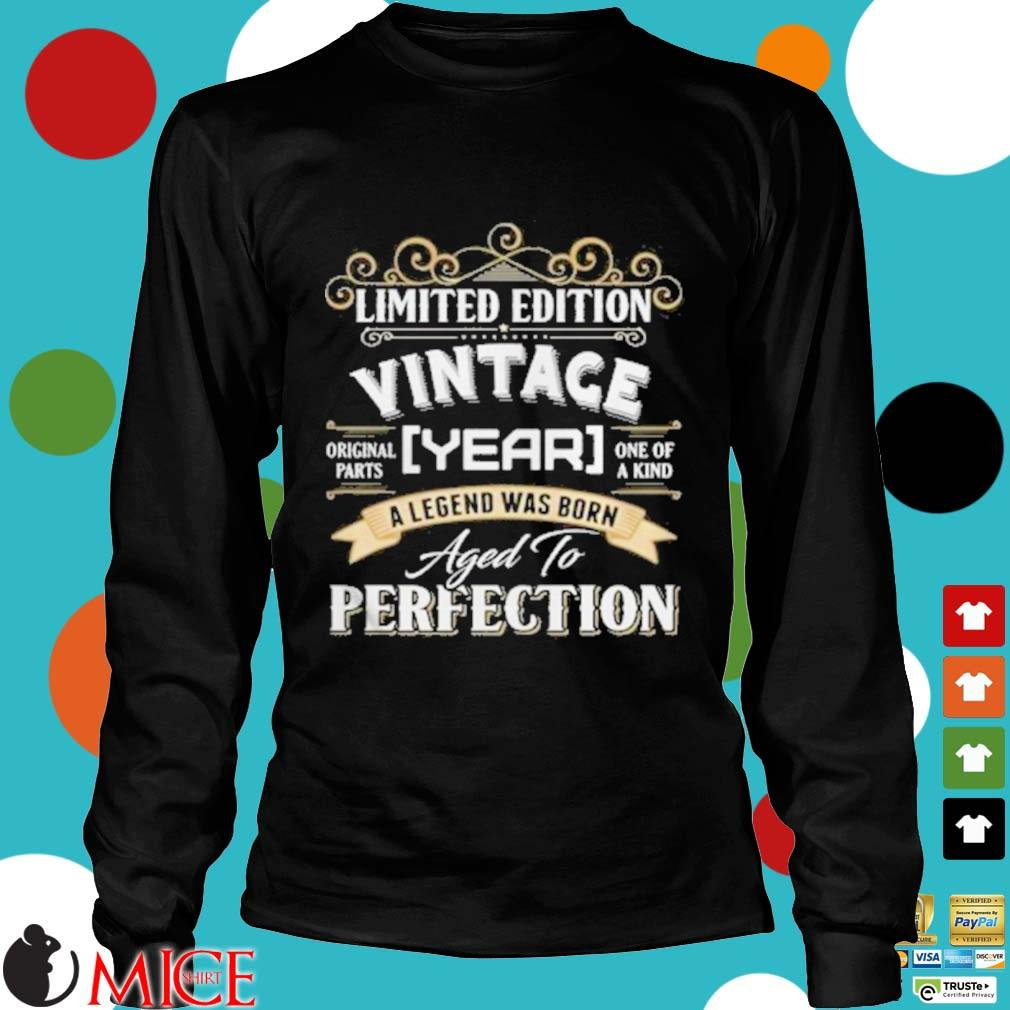 Vintace Year A Legend Was Born Aged To Perfection Shirt d Longsleeve